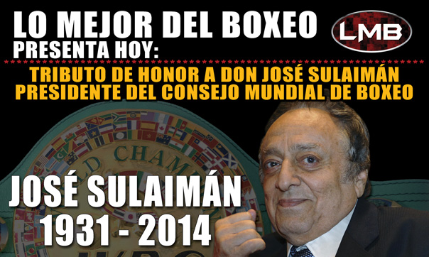 Homenaje a Don José Sulaimán hoy en LMB