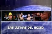 Las Últimas del Boxeo – del 15 al 22 de abril